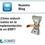 Como reducir costos en la implementación de un ERP?
